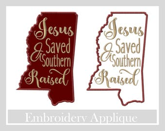 Jesus Saved & Southern Raised Appliqué designs,God designs, Machine embroidery designs Mississippi appliqué, Christian embroidery designs
