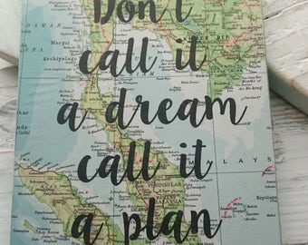 Don't call it a dream, call it a plan. Handmade Wooden Sign. Inspirational Quote