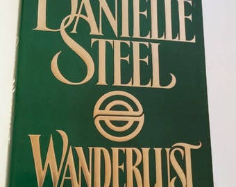 Wanderlust by Danielle Steel  Hardcover  1st Printing  Drama