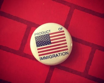 """Product of Immigration 1"""" Button"""