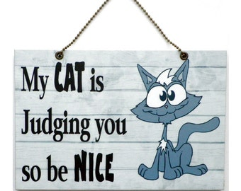 Handmade Wooden ' My Cat Is Judging You ' Home Sign 392