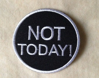 Not Today Iron On Patch #Black With White