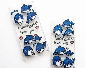Cute Whale Orca Phone Case with Quote I Whale Always Love You Pun MEME Typography Hand Painted Phone Case for iPhone or Samsung