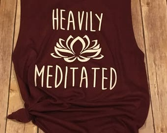 Heavily Meditated Yoga Tank-Womens Work Out Tank- Muscle Tank-Yoga Top
