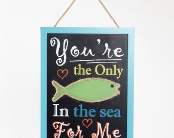 """ESE Handcrafted Wooden wall decor, nautical wood sign Chalkboard Fish Hanging Sign """"you are the only fish in the sea for me"""""""