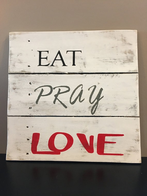 Rustic Sign 39 Eat Pray Love 39 Home Decor Rustic Decor