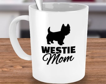 Westie Mug - Westie coffee mug - Westie Mom Mug