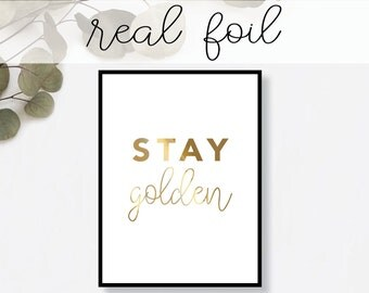 Stay Golden Print // Real Gold Foil // Minimal // Gold Foil Art Print // Home Decor // Modern Office Print // Typography
