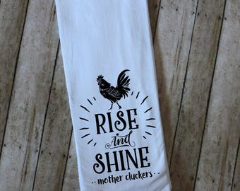 Rise and Shine Mother Cluckers Flour Sack Tea Towel, Rooster Towel, Chicken Kitchen Towel, Country Dish Cloth, Chicken Decor, Kitchen Linen