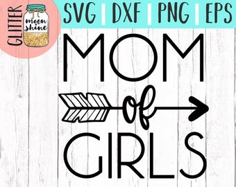 Mom of Girls svg eps dxf png Files for Cutting Machines Cameo Cricut, Girl Mom, Mom Life, Mama Bear, Mother's Day, Funny, Coffee Mug, Cute