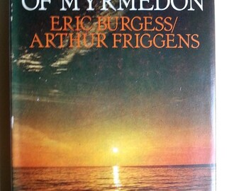 The Mants of Myrmedon by Eric Burgess and Arthur Friggens Hardback SIGNED. First Edition & Dustjacket. 1977
