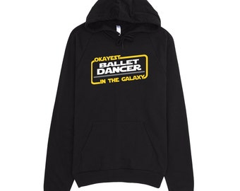 Ballet Hoodie - Okayest Ballet Dancer In The Galaxy