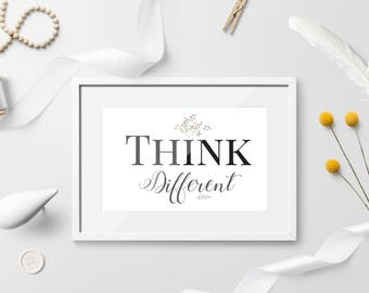 Think Different Floral Printable Art, Inspirational quote, Motivational Quote