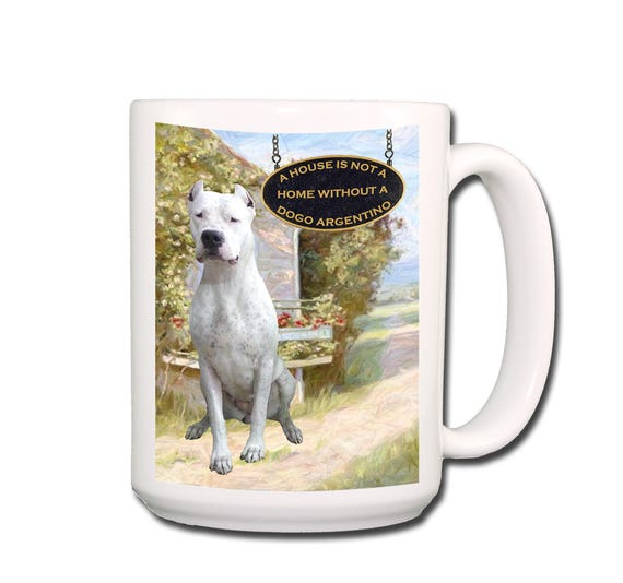 Dogo Argentino a House is Not a Home Large 15 oz Coffee Mug