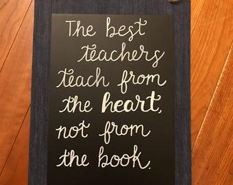 Teacher gift, teacher sign, classroom decor, classroom sign, school gift, schoolteacher, teacher appreciation gift, teach from the heart