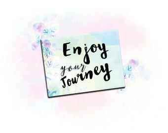 "Inspirational Fridge Magnet ""Enjoy Your Journey"" 2.5x3.5"