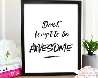 Printable wall art, Dont Forget To Be Awesome, Printable Quote, Wall Art Prints, Motivational, Printable Art, Printable Gift, Inspirational