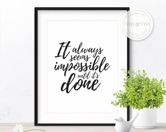 It Always Seems Impossible Until It's Done, Printable Wall Art, Nelson Mandela Quote, Inspiring Art, Black Typography, Digital Print Design