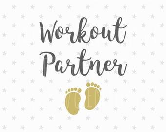 Workout Partner SVG Pregnancy svg Preggers svg file Pregnancy svg file Preggers svg Pregnancy Announcement svg New Baby SVG Baby Feet svg