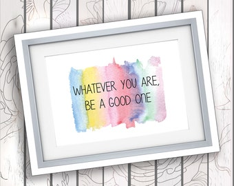 Inspirational Wall Art, Inspirational Quote, Motivational Wall Decor Motivational Wall Decor, Instant Download, Whatever You Are Be Good