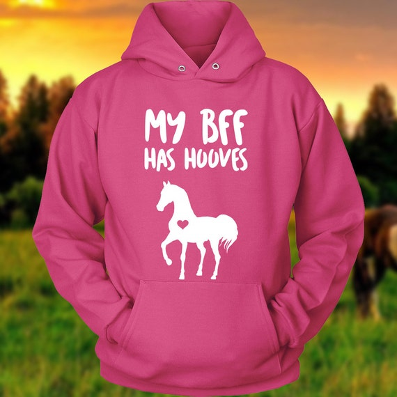 Horse Hoodie / Horse sweatshirt / My BFF has hooves / clothing / equestrian gifts / horse gifts / horse clothing / horse gear / horse lover