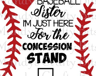Digital file SVG and DXF  Baseball - Sister - Brother-Cousin  Im Just Here for the Concession Stand