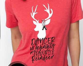 Dancer is My Favorite Reindeer-Dance inspired Christmas/Holiday tee *PIP Goods