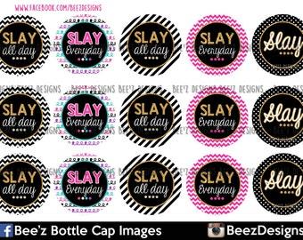 33% off SALE- INSTANT DOWNLOAD- Slay all day- 1 inch Bottlecap Images- 4x6 Digital Sheet