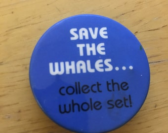 Save the Whales- Collect the Whole Set Vintage Button