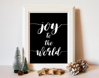 Joy to the World Print - Instant Download - Printable Quote - Holiday Decor - Mantle Decor - Word Art - Digital Artwork - Christmas Art