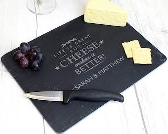 Cheese Makes Life Better... Personalised Slate Cheese Board - Birthday, Christmas, New Home, For Him Her Couples