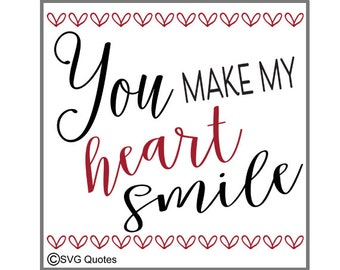 You Make My Heart Smile SVG DXF EPS Cutting File For Cricut Explore & More Instant Download Vinyl. Personal and Commercial Use Valentines