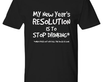 New Years Shirt, New Years Resolution, Stop Drinking Shirt, New Years Eve, Funny Shirt