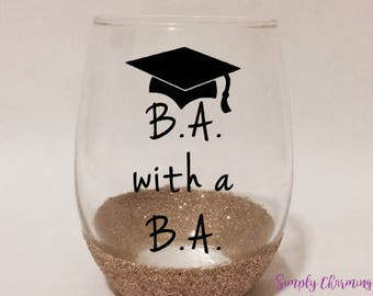 B.A. with a B.A. Grad glass