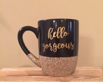 Hello gorgeous 12 oz coffee mug black with gold glitter bottom