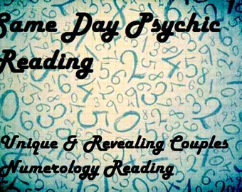 Same Day Psychic Reading - Couples Revealing Numerology Reading - Unique Method - Experienced, Empathic, Detailed Reader - GREAT VALUE!