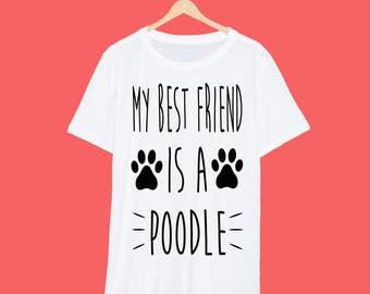 My Best Friend Is A Poodle T Shirt