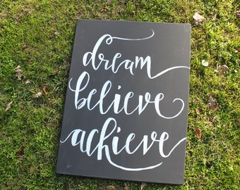 Dream, Believe, Achieve Sign - Inspirational Quote Sign - Wall Decor - Office Decor - Graduation Gift - Grad Gift for Her