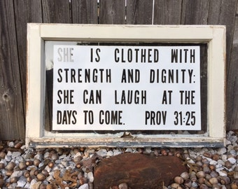 Proverbs 31 :25 vintage window sign