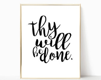 Thy will be done print, christian wall art, home decor, wall decor, printable, instant download, digital download, scripture print, prayer