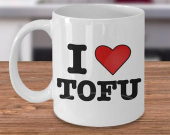 I Love Tofu Mug - Vegan Coffee Mug - Cute Ceramic Coffee Cup - Vegan Gift - Gifts for Vegetarians - Save the Animals Heart Mug