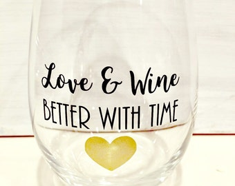 Love and Wine Better With Time Stemless Wine Glass Anniversary Gift Wife Timeless Love