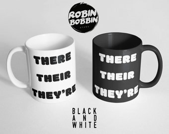 Gift for Teacher Mug, There Their They're Coffee Mug-English Teacher Gift for Writer-Book Lover Reading Quote-Funny Coffee Mug-Black & White