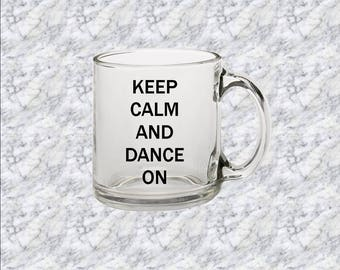 Custom Clear Glass Mug : Keep Calm and Dance On