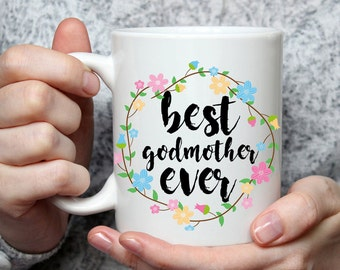 Best Godmother Ever Mug - Cute Coffee Mug Perfect Gift For Patroness
