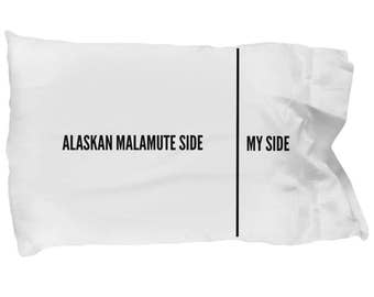 Alaskan Malamute Pillow Case - Funny Alaskan Malamute Pillowcase - Alaskan Malamute Gifts - Alaskan Malamute Side My Side
