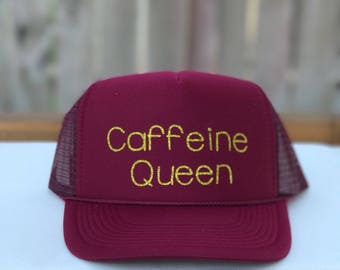 Caffiene Queen trucker hat, caffiene queen hat, caffiene hat,