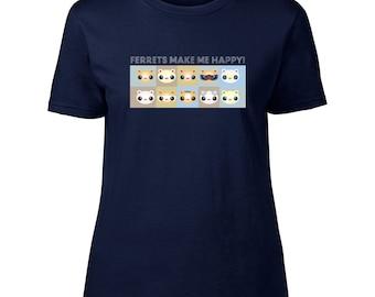 Ferrets Make Me Happy T Shirt