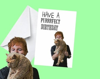 Ed Sheeran - Have a Purrrfect Birthday Card - Funny - Cat