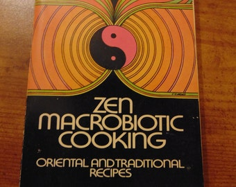 Zen Macrobiotic Cooking  , Michel Abehsera , 1972  , Oriental and Traditional Recipes  , OOP
